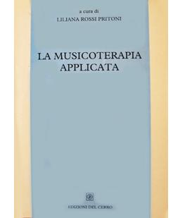 la Musicoterapia applicata. Atti del II Convegno Europeo di Musicoterapia - Bologna 1994