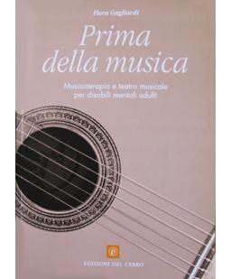 Prima della musica. Musicoterapia e teatro musicale per disabili mentali adulti