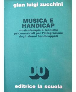 Musica e handicap. Musicoterapia e tecniche psicomusicali per l'integrazione degli alunni handicappati