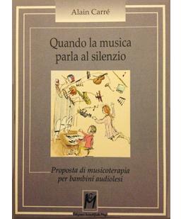 Quando la musica parla al silenzio. Proposta di musicoterapia per bambini audiolesi