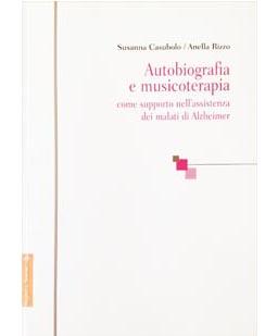 Autobiografia e musicoterapia come supporto nell'assistenza dei malati di Alzheimer
