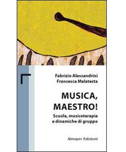 Musica Maestro. Scuola, musicoterapia e dinamiche di gruppo