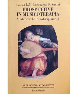 Prospettive in musicoterapia. Studi, ricerche , transdisciplinarietà
