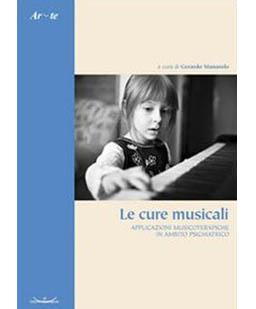 Le cure musicali. Applicazioni musicoterapiche in ambito psichiatrico