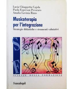 Musicoterapia per l'integrazione. Strategie didattiche e strumenti valutativi