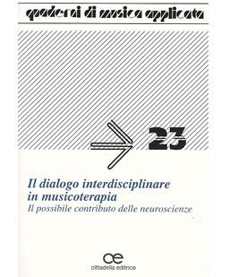 Il dialogo interdisciplinare in musicoterapia. Il possibile contributo delle neuroscienze