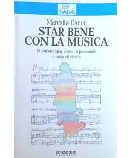 Star bene con la musica. Musicoterapia, crescita personale e gioia di vivere